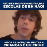 Linguagem Neutra nas escolas de BH, não!