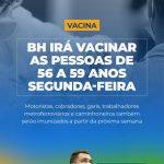 BH vai vacinar pessoas de 56 a 59 anos a partir desta segunda-feira.
